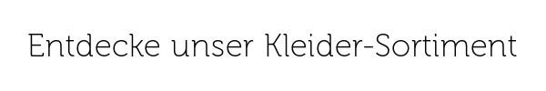 Kleider >>
